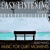 Easy Listening, Vol. 4 (Solo Piano) by Music for Quiet Moments