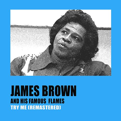 Try Me (Remastered) by James Brown