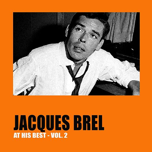 Jacques Brel at His Best Vol. 2 by Jacques Brel