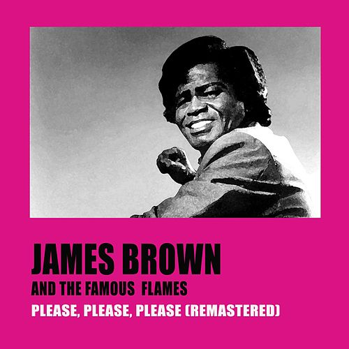 Please, Please, Please (Remastered) by James Brown