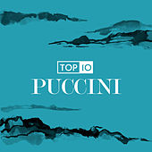 Puccini - Top 10 by Various Artists