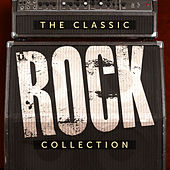 The Classic Rock Collection by Various Artists