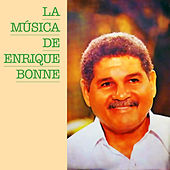 La Música de Enrique Bonne (Remasterizado) by Various Artists