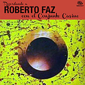 Recordando a Roberto Faz (Remasterizado) by Roberto Faz