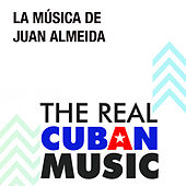 La Música de Juan Almeida (Remasterizado) by Various Artists