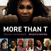 More Than T (Original Motion Picture Soundtrack) by Wildlife Control