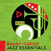 Avant-Garde Jazz Essentials by Various Artists