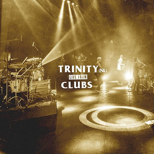 Live from Clubs by Trinity
