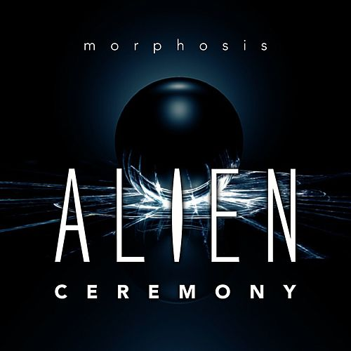 Alien Ceremony by Morphosis