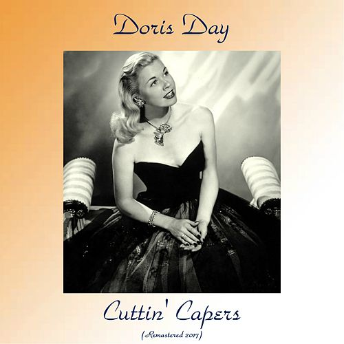 Cuttin' Capers (Remastered 2017) by Doris Day