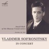Vladimir Sofronitsky in Concert (Live) by Vladimir Sofronitsky