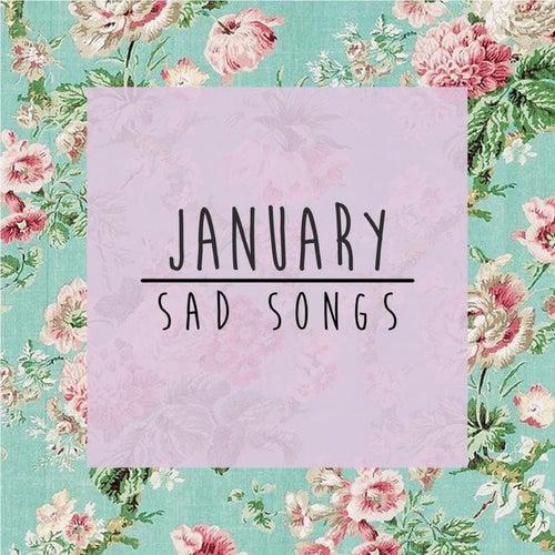 Sad Songs by January