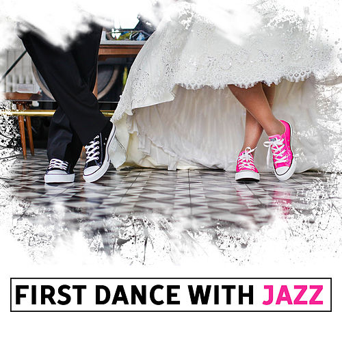 First Dance with Jazz: Best Wedding Songs for... by Jazz Music Zone