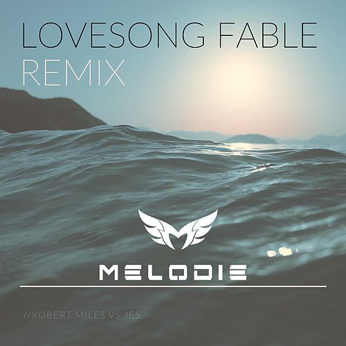 Lovesong Fable by Dj Melodie