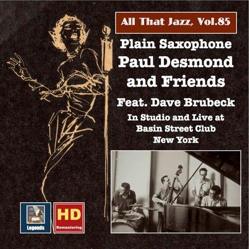 All That Jazz, Vol. 85: Plain Saxophone – Paul Desmond & Friends, Feat. Dave Brubeck (Remastered 2017) by Paul Desmond
