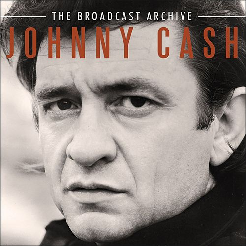 The Broadcast Archive (Live) by Johnny Cash