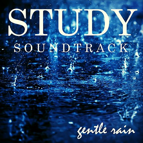 Study Ambient: Gentle Rain by Study Music