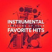 Instrumental Versions of Your Favorite Hits by Various Artists