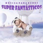Música para Bebês Super Fantásticos de Música Para Bebés Exigentes