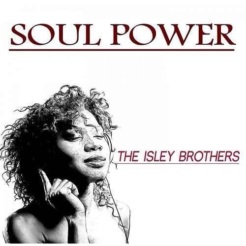 Soul Power by The Isley Brothers