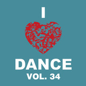 I Love Dance, Vol. 34 by Various Artists