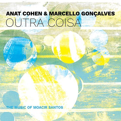 Outra Coisa by Anat Cohen