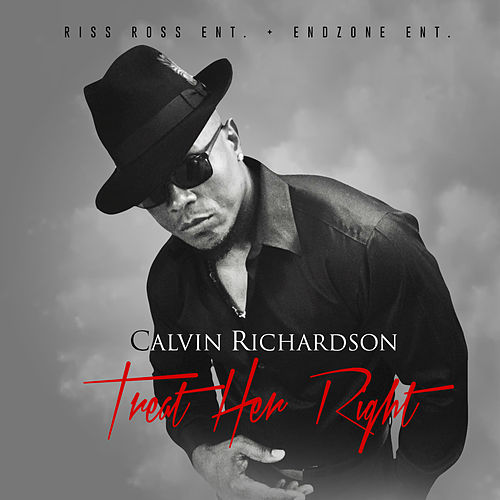 Treat Her Right by Calvin Richardson
