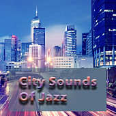 City Sounds Of Jazz von Various Artists