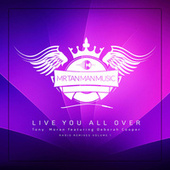 Live You All Over (Radio Remixes, Vol. 1) by Tony Moran