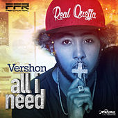 All I Need - Single by Vershon
