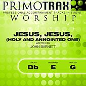 Jesus, Jesus, Holy and Annointed One (Worship Primotrax) [Performance Tracks] - EP by Various Artists