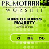 King of Kings Majesty (Worship Primotrax) [Performance Tracks] - EP by Various Artists