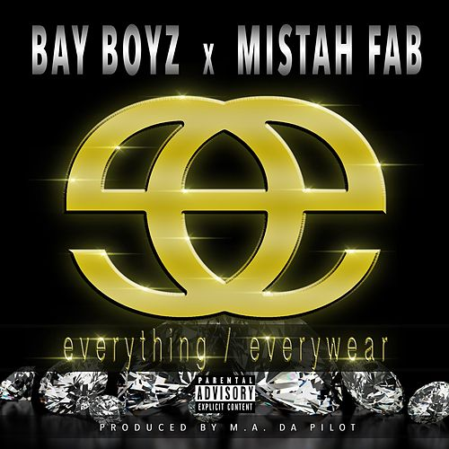 Everything / Everywear by Mistah F.A.B.