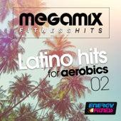 Megamix Fitness Latino Hits for Aerobics 02 di Various Artists