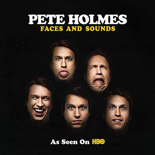 Faces and Sounds by Pete Holmes