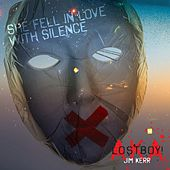 She Fell in Love with Silence by Lostboy! A.K.A. Jim Kerr
