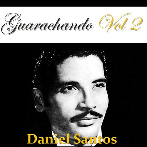 Guarachando: Daniel Santos, Vol. 2 by Daniel Santos