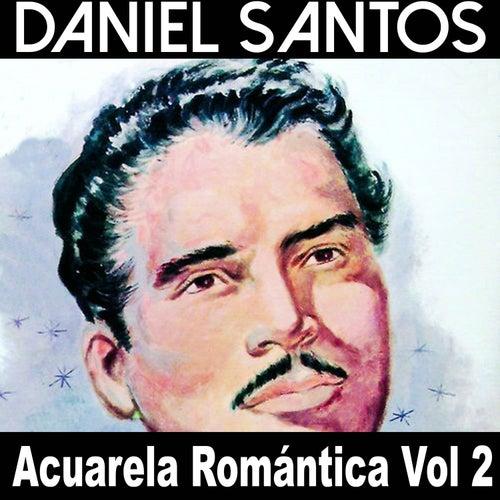 Acuarela Romántica: Daniel Santos, Vol. 2 by Daniel Santos