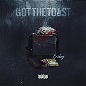 Got the Toast by Friday