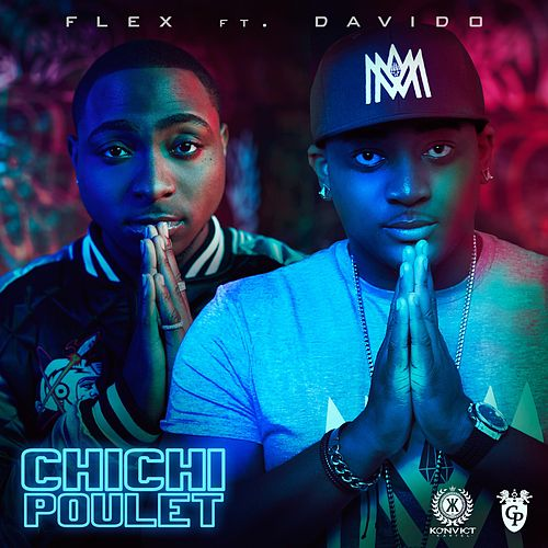 Chichi Poulet (feat. Davido) by Flex