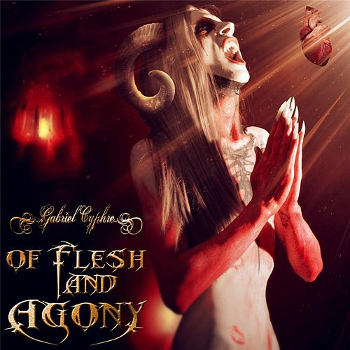 Of Flesh and Agony von Gabriel Cyphre