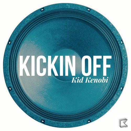 Kickin Off by Kid Kenobi