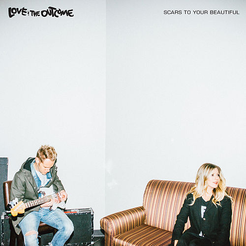 Scars To Your Beautiful by Love & The Outcome