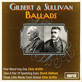 Gilbert & Sullivan Ballads by Various Artists