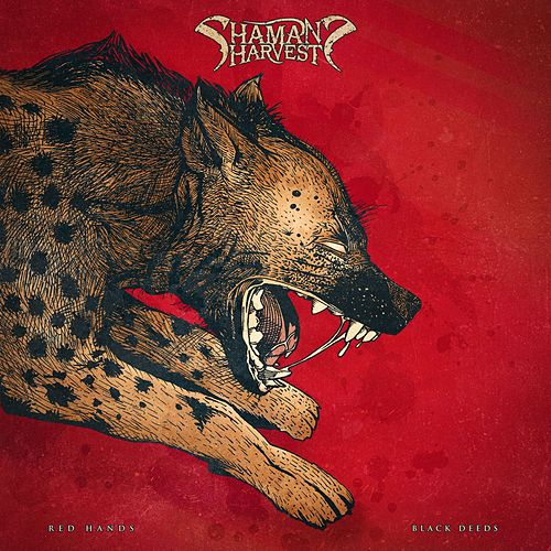 Red Hands Black Deeds (Prelude) by Shaman's Harvest
