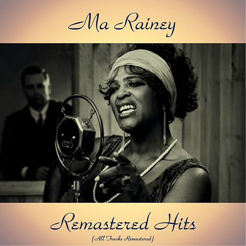 Remastered Hits (All Tracks Remastered 2017) von Ma Rainey
