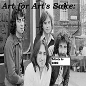 Art for Art's Sake: Tribute to 10CC by Various Artists