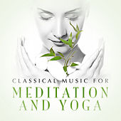 Play & Download Classical Music for Meditation and Yoga by Various Artists | Napster