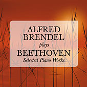 Alfred Brendel plays Beethoven: Selected Piano Works by Various Artists