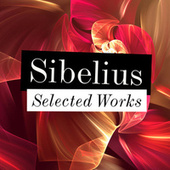 Play & Download Sibelius - Selected Works by Various Artists | Napster